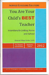 front cover of You Are Your Child–s Best Teacher: Intentionally Linking Home and School